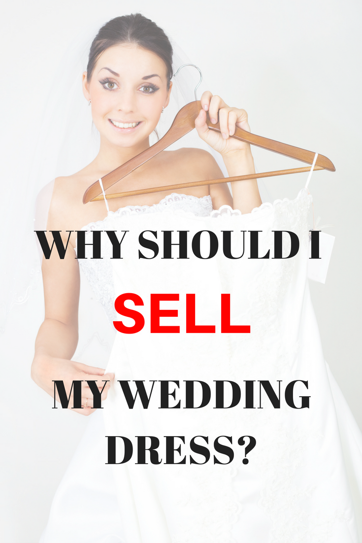 Why Should I Sell My Wedding Dress Second Hand Wedding Dresses